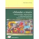 Mandar a Traer. Salvadoreños En Washington, D.c. Antropologia, Migraciones....