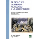 EL SIGLO XIX: LA MIRADA AL PASADO Y LA MODERNIDAD (novedad curso 2015-16)