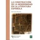 LA CONSTRUCCIÓN DE LA MODERNIDAD EN LA LITERATURA ESPAÑOLA (novedad curso 2015-16)
