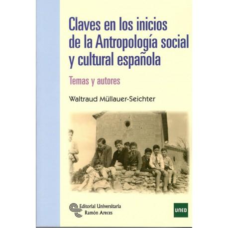 CLAVES EN LOS INICIOS DE LA ANTROPOLOGÍA SOCIAL Y CULTURA ESPAÑOLA: temas y autores