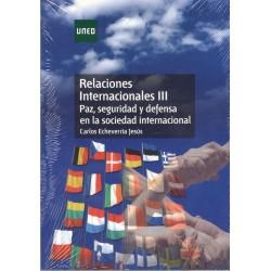 Relaciones Internacionales Iii: Paz, Seguridad y Defensa En la Sociedad Internac