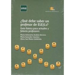 ¿QUÉ DEBE SABER UN PROFESOR DE ELE/L2? Guía básica par actuales y futuros profesionales.