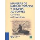 Maneras de Narrar Espacios y Tiempos. Ad Fontes. Corrientes En Etnohistoria (1c)